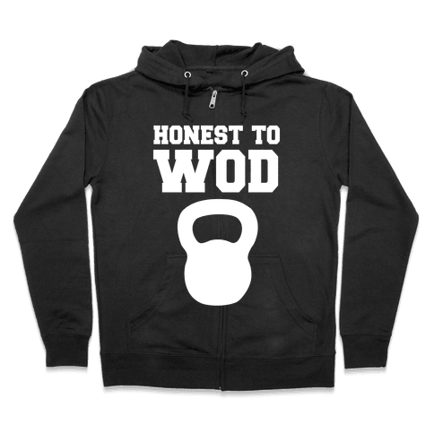 Honest To Wod Zip Hoodie