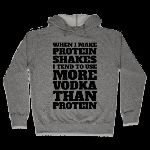 Vodka Protein Shakes Hooded Sweatshirt
