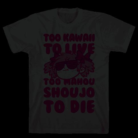 Too Kawaii to Live Too Mahou Shoujo To Die Mens T-Shirt