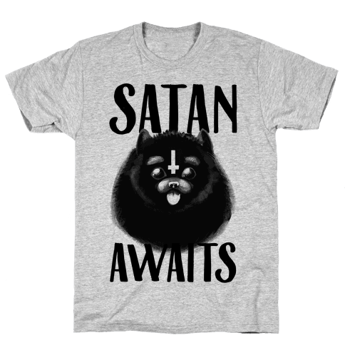 Satan Awaits Pomeranian Mens T-Shirt