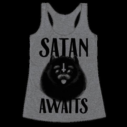 Satan Awaits Pomeranian Racerback Tank Top