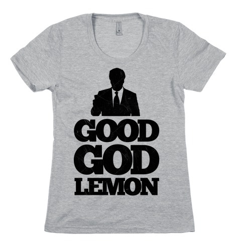 Good God Lemon Womens T-Shirt