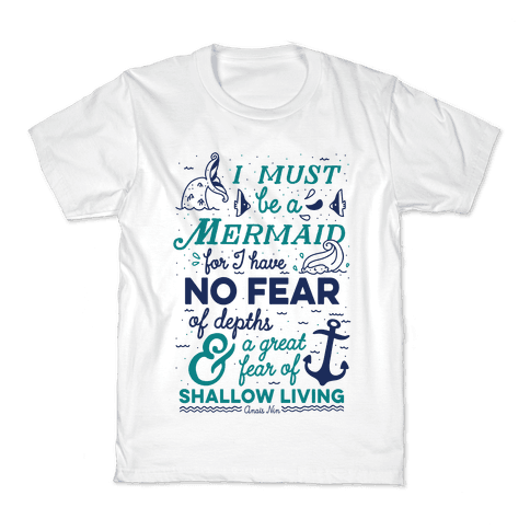 I Must Be A Mermaid Inspirational Quote Kids T-Shirt