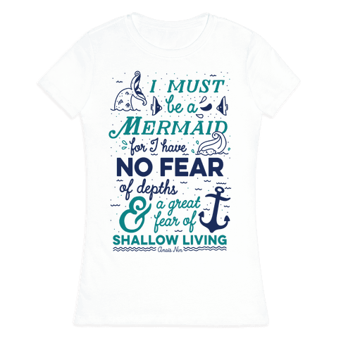 I Must Be A Mermaid Inspirational Quote Womens T-Shirt