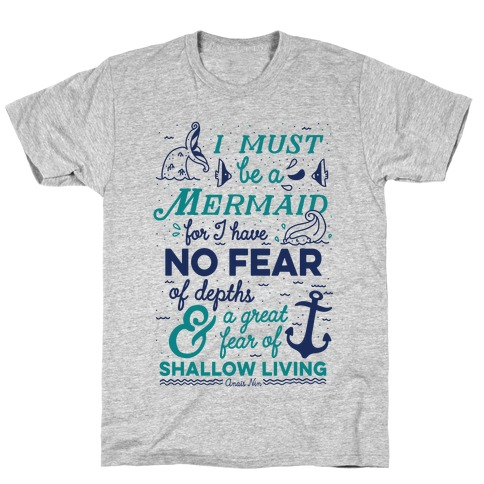 I Must Be A Mermaid Inspirational Quote T-Shirt