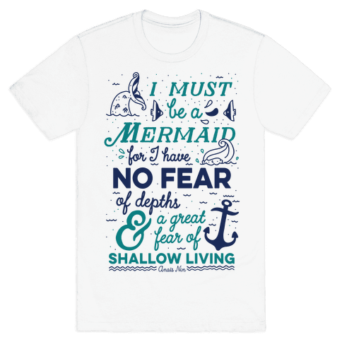 I Must Be A Mermaid Inspirational Quote Mens T-Shirt