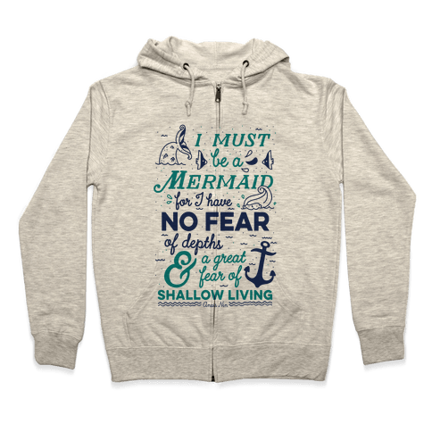 I Must Be A Mermaid Inspirational Quote Zip Hoodie