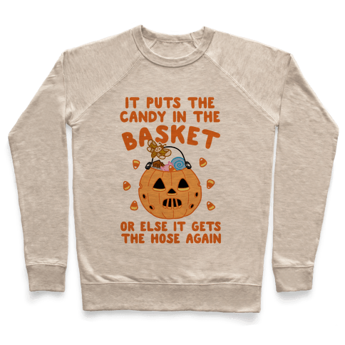 It Puts The Candy In The Basket Pullover