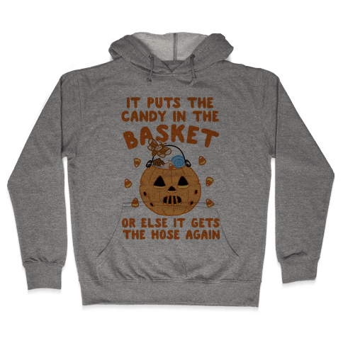 It Puts The Candy In The Basket Hooded Sweatshirt