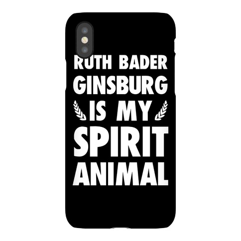 Ruth Bader Ginsburg is My Spirit Animal Phone Case