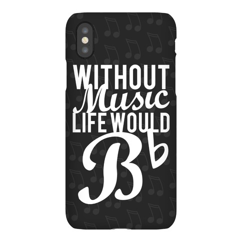 Without Music Life Would B Flat Phone Case