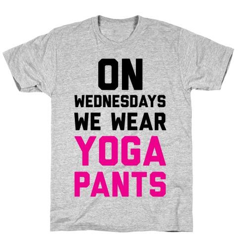 On Wednesdays We Wear Yoga Pants T-Shirt