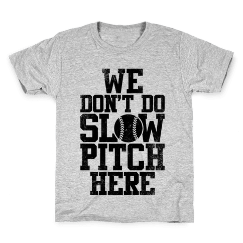 We Don't Do Slow Pitch Here (Vintage) Kids T-Shirt