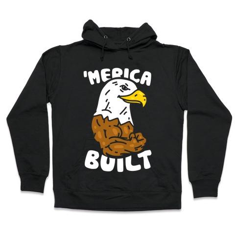 'Merica Built Hooded Sweatshirt