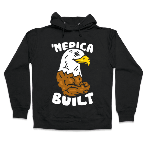 'Merica Built Hooded Sweatshirt