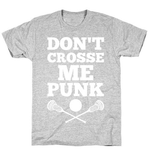 Don't Crosse Me, Punk T-Shirt