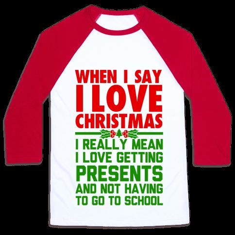 When I Say I Love Christmas..