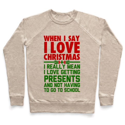 When I Say I Love Christmas.. Pullover