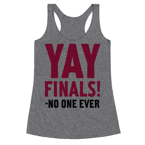 Yay Finals! Racerback Tank Top