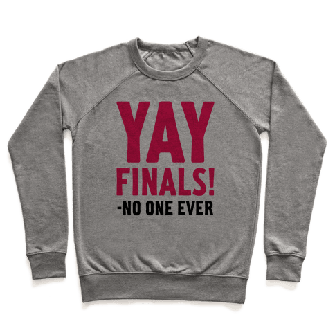 Yay Finals! Pullover