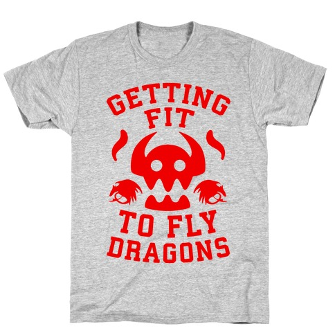 Getting Fit to Fly Dragons T-Shirt