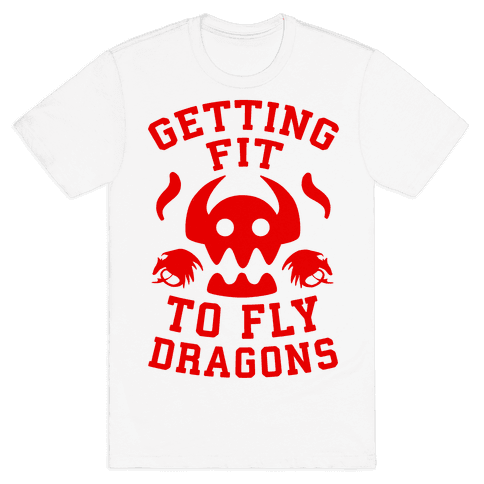 Getting Fit to Fly Dragons Mens T-Shirt