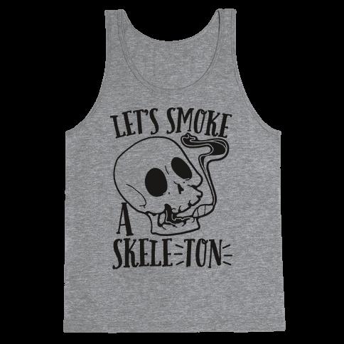 Let's Smoke a Skele-TON Tank Top