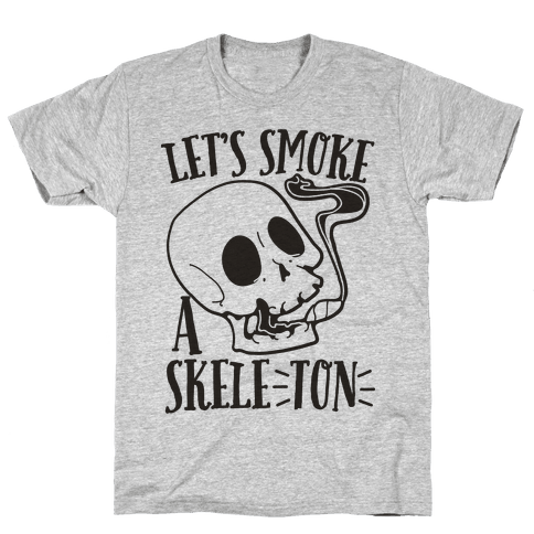 Let's Smoke a Skele-TON Mens T-Shirt