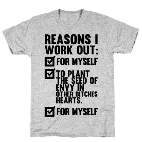 Good Reasons To Work Out Mens T-Shirt