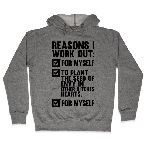 Good Reasons To Work Out Hooded Sweatshirt