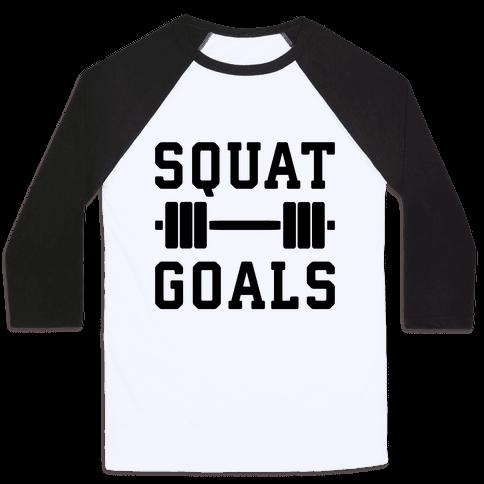 Squat Goals Baseball Tee