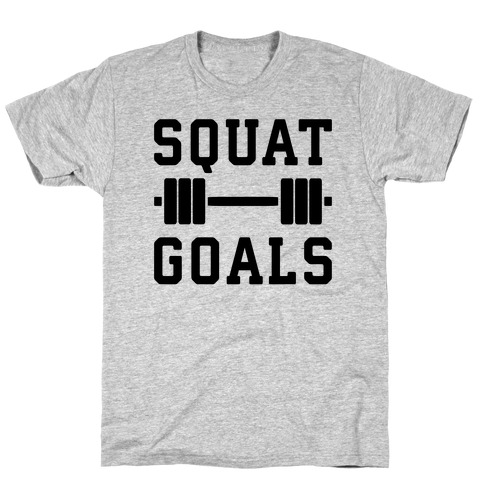 Squat Goals T-Shirt