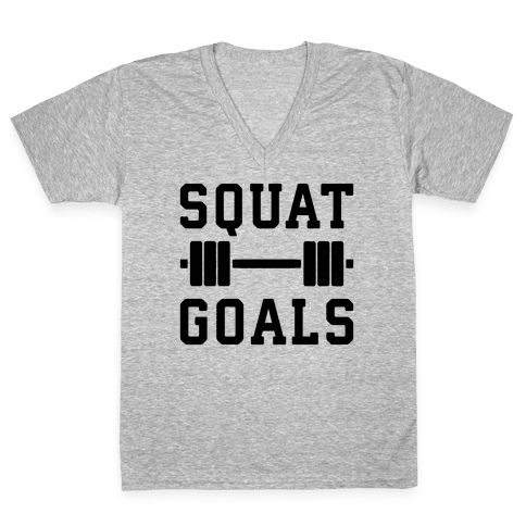 Squat Goals V-Neck Tee Shirt