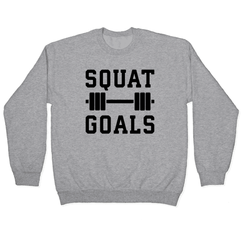 Squat Goals Pullover