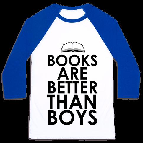 Books are Better than Boys Baseball Tee