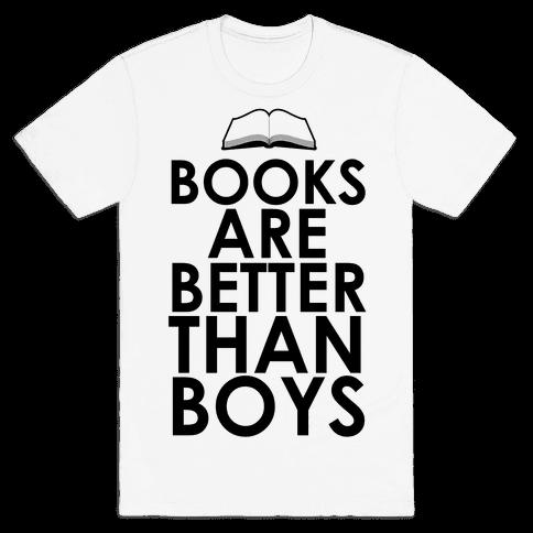 Books are Better than Boys Mens T-Shirt