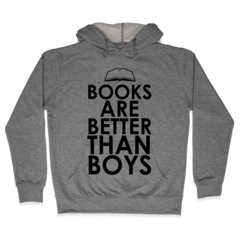 Books are Better than Boys Hooded Sweatshirt
