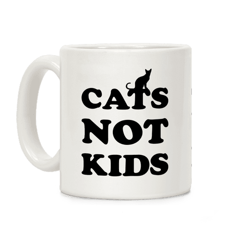 Cats Not Kids Coffee Mug