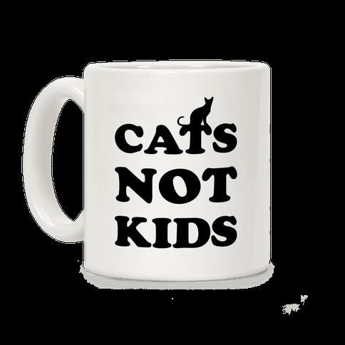 Cats Not Kids Coffee Mug