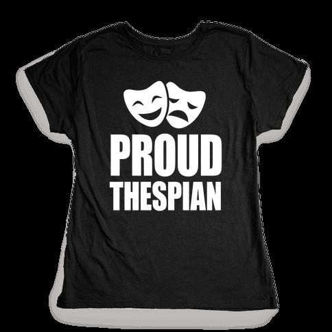 Proud Thespian Womens T-Shirt