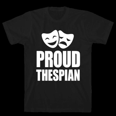Proud Thespian Mens T-Shirt