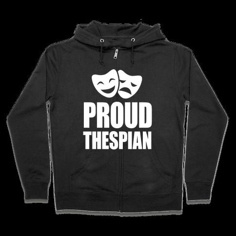 Proud Thespian Zip Hoodie