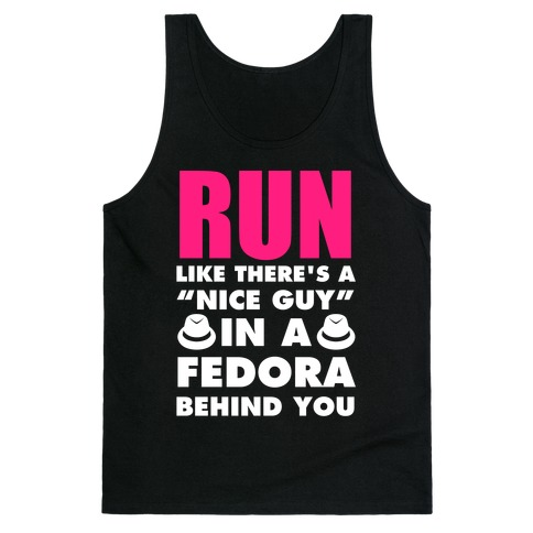 "Run Like There's A ""Nice Guy"" In A Fedora Behind You (White Ink) Tank Top"