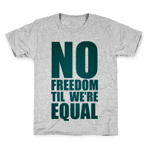 No Freedom Til We're Equal Kids T-Shirt