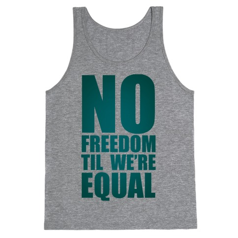 No Freedom Til We're Equal Tank Top