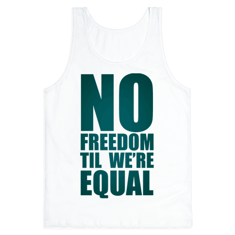 No Freedom Til We're Equal Tank Top