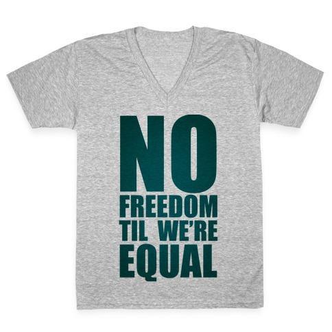 No Freedom Til We're Equal V-Neck Tee Shirt