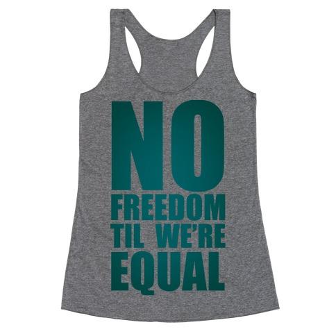 No Freedom Til We're Equal Racerback Tank Top
