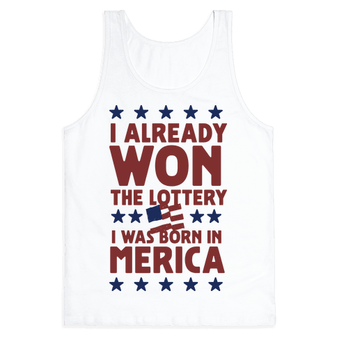 I Already Won the Lottery I Was Born in 'Merica