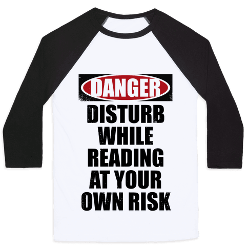 Disturb While Reading At Your Own Risk Baseball Tee